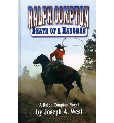 Read Online Ralph Compton Death of a Hangman (Ralph Compton: Thorndike Large Print Western) PDF