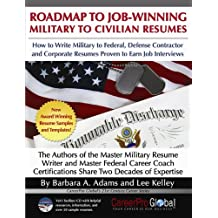 Roadmap to Job-Winning Military to Civilian Resumes (CareerPro Global's 21st Century Career Series)