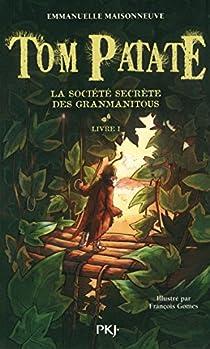 Tom Patate, Tome 1 : La société secrète des granmanitous par Maisonneuve