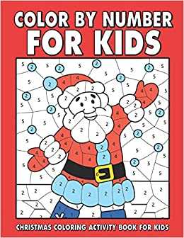 Christmas Color By Number For Kids Amazing Holiday Coloring Activity Book For Children With Large Coloring Pages Sheets Inside Ages 4 8 Publishing Jh Fun 9781790409693 Amazon Com Books