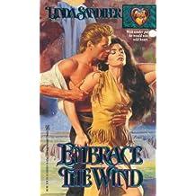 Embrace the Wind (Zebra books)