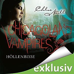 Höllenbisse (Chicagoland Vampires 11) Hörbuch
