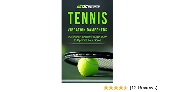 Tennis: Vibration Dampeners- The Benefits and How To Use Them To Optimize Your Game (Tennis, Vibration dampener, racket accessories, shock absorber, ...