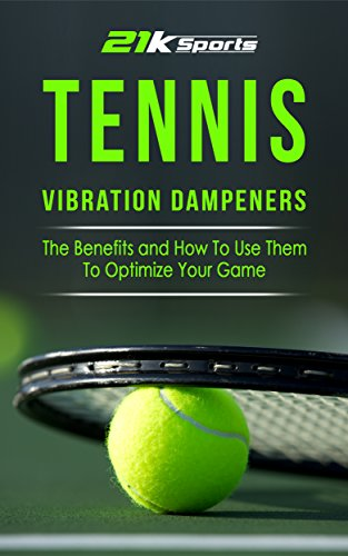 Tennis: Vibration Dampeners- The Benefits and How To Use Them To Optimize Your Game (Tennis, Vibration dampener, racket accessories, shock absorber,)
