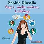Sag's nicht weiter, Liebling   Sophie Kinsella