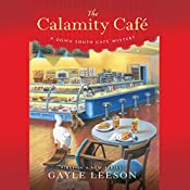 The Calamity Café: A Down South Café Mystery | Gayle Leeson