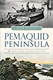 Pemaquid Peninsula: A Midcoast Maine History (Brief History)