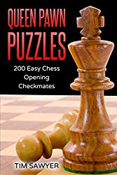 Queen Pawn Puzzles: 200 Easy Chess Opening Checkmates (Easy Puzzles)