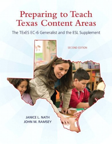 By Janice L. Nath - Preparing to Teach Texas Content Areas: The TExES EC-6 Generalist & the ESL Supplement: 2nd (second) Edition