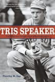 Tris Speaker: The Rough-And-Tumble Life Of A