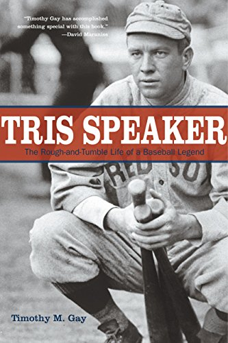 (Tris Speaker: The Rough-And-Tumble Life Of A Baseball Legend)