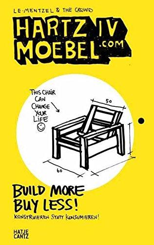 Hartz IV Moebel.com. Build More Buy Less! Konstruieren statt konsumieren