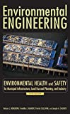 Environmental Engineering: Environmental Health and Safety for Municipal Infrastructure, Land Use and Planning, and Industry (v. 3)