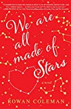 #3: We Are All Made of Stars: A Novel