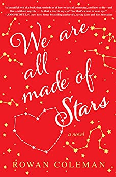 We Are All Made of Stars: A Novel by [Coleman, Rowan]