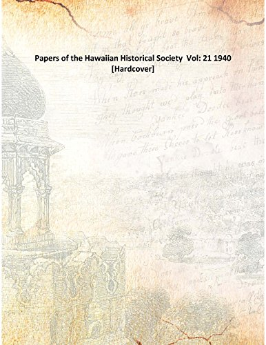 Download Papers of the Hawaiian Historical Society Vol: 21 1940 [Hardcover] ebook