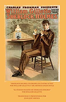 El Sherlock Holmes de William Gillette (Spanish Edition) by [Gillette, William, Doyle, Sir Arthur Conan]