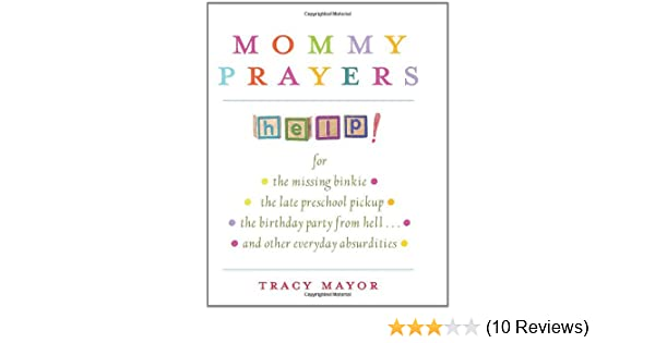 Amazon mommy prayers for the missing binky the late amazon mommy prayers for the missing binky the late preschool pickup the birthday party from hell and other everyday absurdities stopboris Images