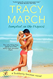 Tempted in the Tropics (Suddenly Smitten Book 2)