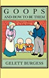 Goops and How to Be Them, Gelett Burgess, 155709392X