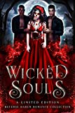 Wicked Souls: A Limited Edition Reverse Harem Romance Collection - Kindle edition by Royce, Rebecca, Proserpina, Ripley, Young, Mila, Dawson, May, Carter Andersen, Lacey, Jane, C.R., Bell, Ophelia, Bond Collins, Margo, Bogle, Katherine, Andra, Skyler, Corwin, Monica, Ackles, Serenity, Alabaster, Maggie, Clyne, Tiegan, Cluney, J. E., Daniels, Caia, Dawson, Tanya, Denton, Ann, Lee, J. S., Lyons, Dana, Marsh, Niobe, J.E. Cluney, May, Katie, McGinty, Grace, Jane Mitchell, Morgan, Mullican, AJ, Ryan, Elle, Murray, Bee, McKenna, K.M., Pena, Krystal, Rose, Eden, Santos, Anna, Shaw, Amelia, Summers, Faith, Wrigh, Edeline . Paranormal Romance Kindle eBooks @ Amazon.com.