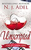 Unscripted: Episode One (Love Off Camera Serial Book 1)
