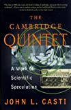 img - for The Cambridge Quintet: A Work Of Scientific Speculation (Helix Books) by John L. Casti (1998-03-16) book / textbook / text book