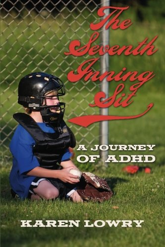 The Seventh Inning Sit: A Journey of ADHD