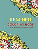 Teacher Coloring Book: Stress Relieving Patterns