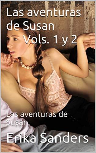 Las aventuras de Susan Vols. 1 y 2: Las aventuras de Susan por Erika Sanders,Rex Wolfson