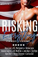 Risking Everything: A Steamy Anthology of First Responders Paperback
