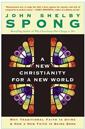 a new christianity for a new world why traditional faith is dying