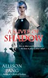 A Sliver of Shadow, Allison Pang, 1439198349