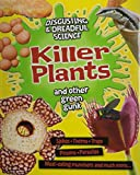 Killer Plants and Other Green Gunk (Disgusting & Dreadful Science)