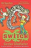 Gecko Gladiator (S.W.I.T.C.H) by Ali Sparkes (2012-02-02)