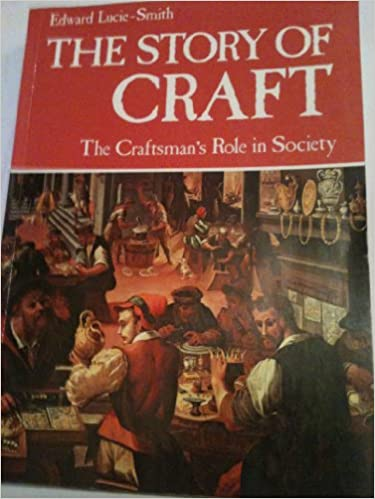The story of craft: The craftsman's role in society