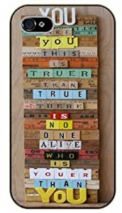 iPhone 4 / 4s Today you are you. That is truer than true. There is no one alive who is youer than you. Dr. Seuss - Black plastic case / Inspirational and motivational life quotes / SURELOCK AUTHENTIC
