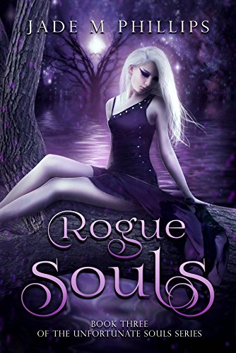 Rogue Souls (Book 3) (Unfortunate Souls Series)