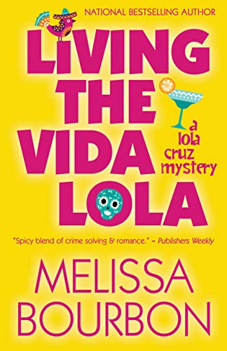 Living the Vida Lola (A Lola Cruz Mystery Book 1) by [Bourbon, Melissa ]