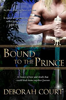 Bound to the Prince (Elven Warrior Series Book 1) by [Court, Deborah]