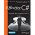 Effective C#  (Covers C# 6.0), (includes Content Update Program): 50 Specific Ways to Improve Your C# (Effective Software Development Series)
