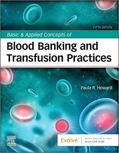 Basic & Applied Concepts of Blood Banking and Transfusion Practices - E-Book, 5th Edition - Original PDF