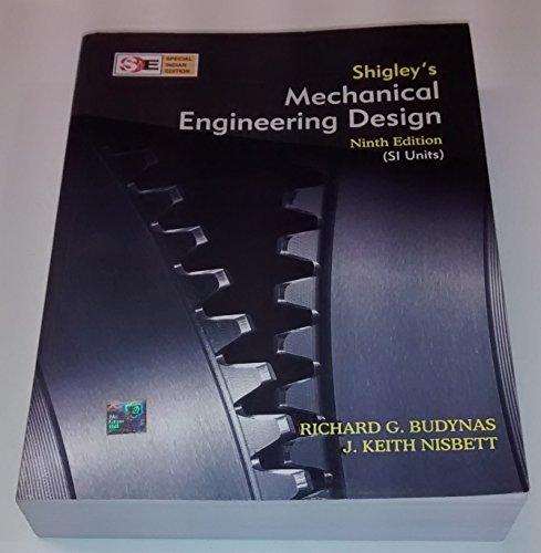 Shigley's Mechanical Engineering Design (2010, SI Units, 9th International Edition)