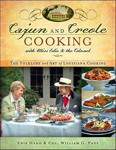 Search : Cajun and Creole Cooking with Miss Edie and the Colonel: The Folklore and Art of Louisiana Cooking