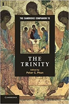 The Cambridge Companion to the Trinity (Cambridge Companions to Religion)