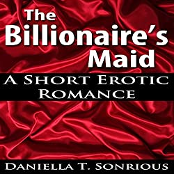 The Billionaire's Maid (A Short Erotic Romance)