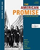 The American Promise: A Concise History, Volume 2: From 1865