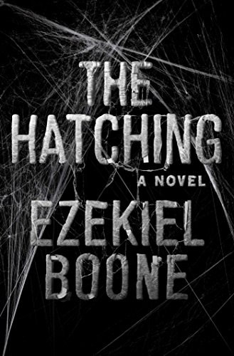 The Hatching: A Novel (The Hatching Series) by [Boone, Ezekiel]