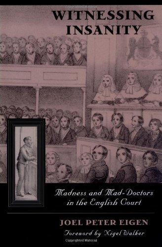Witnessing Insanity: Madness and Mad-Doctors in the English Court