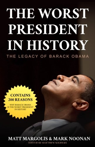 The Worst President in Summary: The Legacy of Barack Obama